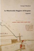 La Misericordia Maggiore di Bergamo