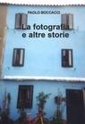 La fotografia e altre storie