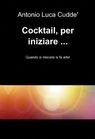 Cocktail, per iniziare …