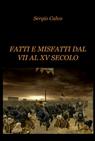 FATTI E MISFATTI DAL VII AL XV SECOLO