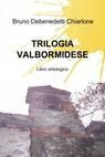 TRILOGIA VALBORMIDESE