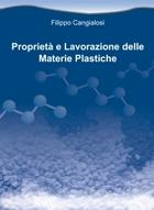Proprietà e Lavorazione delle Materie Plastiche