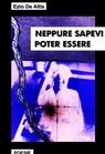 NEPPURE SAPEVI POTER ESSERE