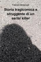 Storia tragicomica e struggente di un serial killer