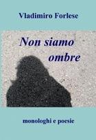 Non siamo ombre
