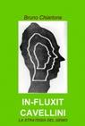 IN-FLUXIT CAVELLINI