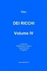 DEI RICCHI – VOLUME IV