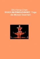 SHAOLIN TONG-ZI-GONG  Yoga dei Monaci Guerrieri