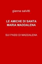 LE AMICHE DI SANTA MARIA MADDALENA
