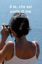 A te che sei parte di me