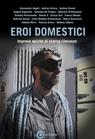 copertina Eroi Domestici Imprese epiche...