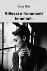 copertina Riflessi e frammenti femminili