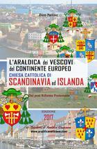 L'Araldica dei Vescovi del Continente Europeo – Chiesa Cattolica di Scandinavia ed Islanda –