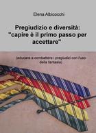 """Pregiudizio e diversità: """"capire è il primo passo per accettare"""""""