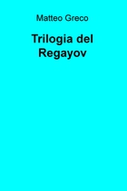 Trilogia del Regayov